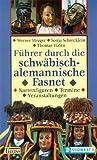 Führer durch die schwäbisch-alemannische Fasnet - Werner Mezger, Sonja Schrecklein, Thomas Hafen