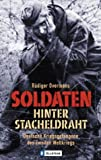 img - for Soldaten hinter Stacheldraht. Deutsche Kriegsgefangene des Zweiten Weltkriegs. book / textbook / text book