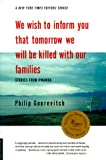 We Wish to Inform You That Tomorrow We Will Be Killed with Our Families (Bestselling Backlist)