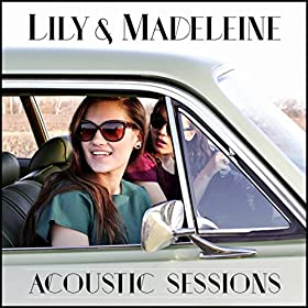 Lily & Madeleine (Acoustic Sessions)