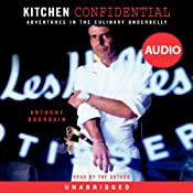 Kitchen Confidential: Adventures in the Culinary Underbelly | [Anthony Bourdain]