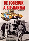 img - for De Tobrouk a Bir Hakeim: 1 (Les Grandes batailles de la Seconde Guerre mondiale) (French Edition) book / textbook / text book
