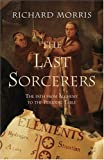 The Last Sorcerers: The Path from Alchemy to the Periodic Table (0309095077) by Richard Morris