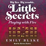 Playing with Fire: Little Secrets, Book 1 | Emily Blake