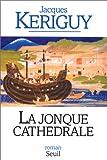 echange, troc Jacques Keriguy - La jonque cathédrale