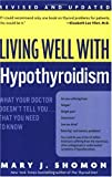 Living Well with Hypothyroidism: What Your Doctor Doesn