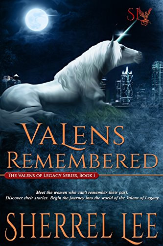Book: Valens Remembered, Book 1 - The Story Begins (The Valens of Legacy) by Sherrel Lee