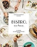 Bistro, mon Amour. Klassiker aus der französischen Küche