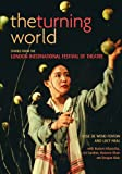 Rose Fenton The Turning World: Stories from the London International Festival of Theatre