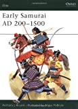 Early Samurai AD 200-1500 (Elite) (1855321319) by Anthony Bryant