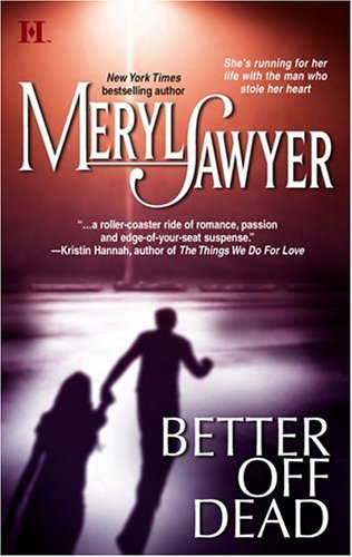 Better Off Dead, MERYL SAWYER