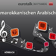 EuroTalk Rhythmen marokkanischen Arabisch (       ungekürzt) von EuroTalk Gesprochen von: Fleur Poad