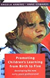 Angela Anning Promoting Children's Learning from Birth to Five: Developing the New Early Years Professional