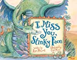 I Miss You, Stinky Face (0439634709) by McCourt, Lisa