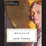 Waiting Up | John Updike