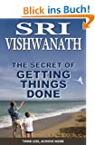 The Secret of Getting Things Done : Think Less To Achieve More (English Edition)