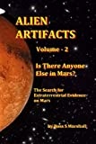 img - for Alien Artifacts Volume - 2: Is There Anyone Else on Mars? (The Search for Extraterrestrial Evidence) book / textbook / text book