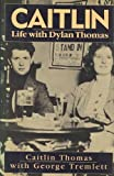 img - for Caitlin: Life With Dylan Thomas book / textbook / text book