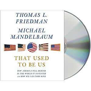 That Used to Be Us - Thomas L. Friedman,Michael Mandelbaum