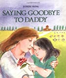 img - for Saying Goodbye to Daddy book / textbook / text book
