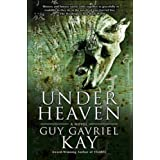 Under Heavenby Guy Gavriel Kay