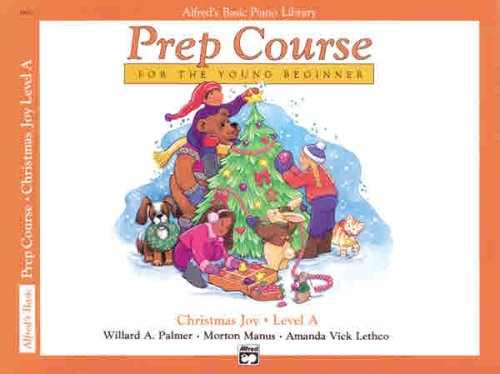 Alfred's Basic Piano Library Prep Course for the Young Beginner, Christmas Joy! Book Level a, Willard A. Palmer, Morton Manus, Amanda Lethco