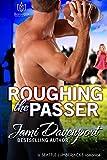 Roughing the Passer (Seattle Lumberjacks Book 6)