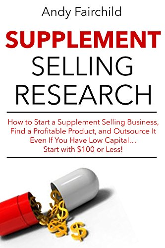 supplement-selling-research-2017-update-version-how-to-start-a-supplement-selling-business-find-a-pr