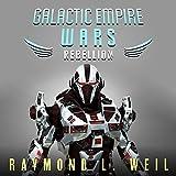 Rebellion: The Galactic Empire Wars, Book 3