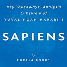 Sapiens: A Brief History of Humankind by Yuval Noah Harari: Key Takeaways, Analysis & Review (       UNABRIDGED) by  Eureka Books Narrated by Michael Pauley