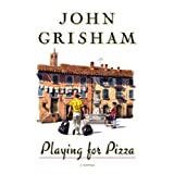 Playing For Pizza: A Novel ~ John Grisham