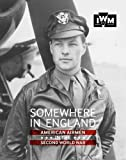 img - for Somewhere in England: American Airmen in the Second World War book / textbook / text book