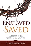 img - for Enslaved to Saved: The Metaphor of Christ As Our Master book / textbook / text book