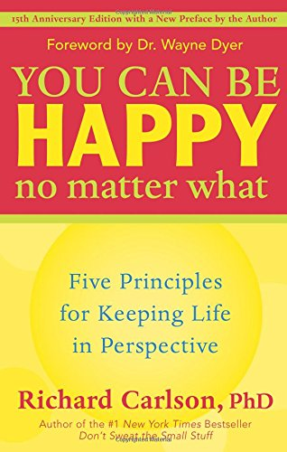 You Can Be Happy No Matter What: Five Principles for Keeping Life in Perspective (You Can Buy Happiness compare prices)