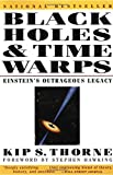 Black Holes and Time Warps: Einsteins Outrageous Legacy