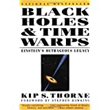 Black Holes and Time Warps: Einstein's Outrageous Legacy (Commonwealth Fund Book Program) ~ Kip S. Thorne