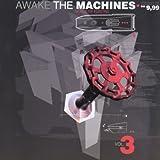 Awake the Machines Vol.3