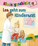 Lea geht zum Kinderarzt: Die sch�nsten Kindergeschichten