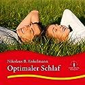 Optimaler Schlaf Hörbuch von Nikolaus B. Enkelmann Gesprochen von: Nikolaus B. Enkelmann