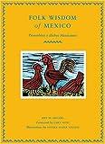 By Jeff M Sellers Folk Wisdom of Mexico / Proverbios y dichos mexicanos (Bilingual) [Hardcover]