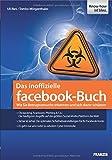 Das inoffizielle facebook-Buch: Wie sie Betrugsversuche erkennen und sich davor schützen