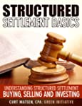 Structured Settlement Basics - Unders...