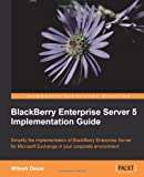 Mitesh Desai BlackBerry Enterprise Server 5 Implementation Guide