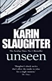 Karin Slaughter Unseen: (Will Trent / Atlanta series 4)