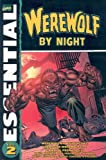 Essential Werewolf by Night, Vol. 2 (Marvel Essentials) (v. 2) (0785127259) by Moench, Doug