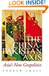 The China-Pakistan Axis: Asia's New G...