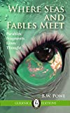 Where Seas and Fables Meet: Parables, Fragments, Lines, Thought