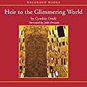 Heir to the Glimmering World Audiobook by Cynthia Ozick Narrated by Julie Dretzin