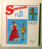 Spanish Is Fun Book A: (R 529 H) (0877205337) by Wald, Heywood