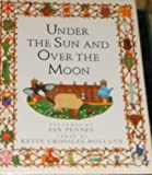 Under the Sun and Over the Moon (0399219463) by Kevin Crossley-Holland